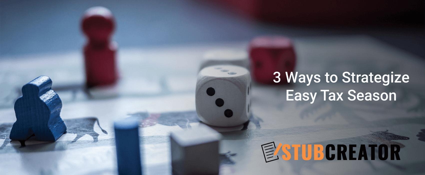 3 Ways to strategize easy Tax Season