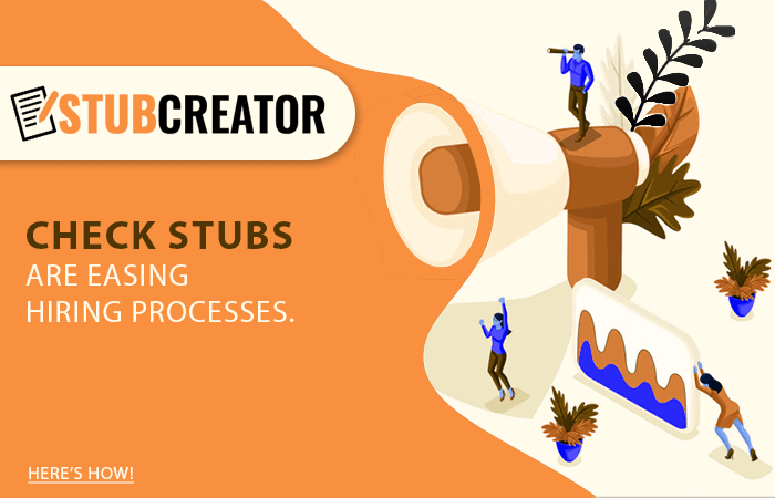 Check Stubs are easing Hiring Processes - STUBCREATOR