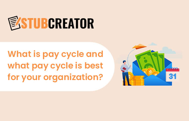 What is pay cycle and what pay cycle is best for your organization?