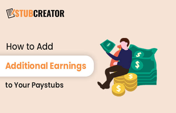 How to accurately add Additional Earnings to a Paystub?